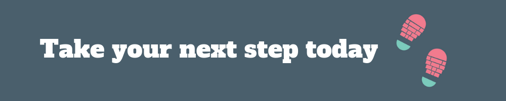 Graphic - Take your next step today