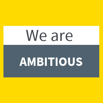 We are ambitious
